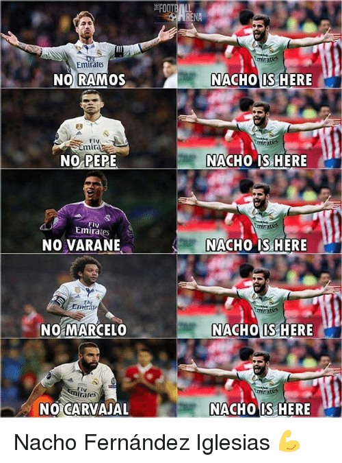 Iglesias: RENA  Emirates  Emirates  NO RAMOS  NACHO IS HERE  Fly  mirares  mira  NO PEPE  NACHO IS HERE  tmirates  Emira  NO VARANE  NACHO IS HERE  NO MARCELO  NACHO IS HERE  minates  NO CARVAJAL  NACHO IS HERE Nacho Fernández Iglesias 💪