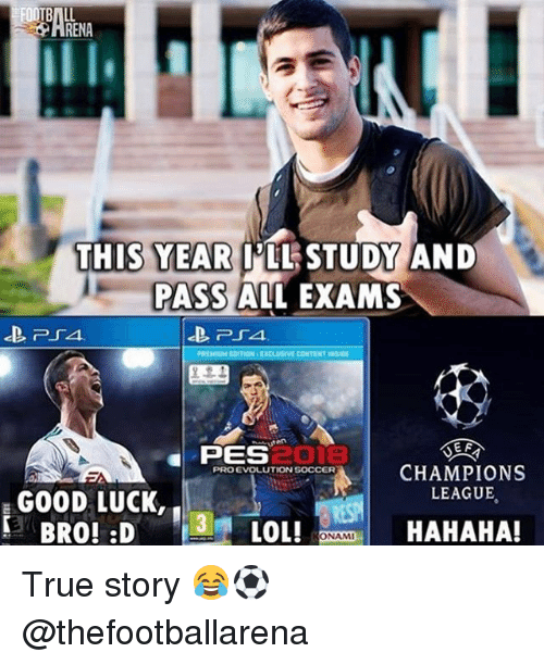 Passe: RENA  THIS YEAR  PLLSTUDY AND  PASS ALL EXAMS  REMIUM EDITION EXCLUSIVE CONTENT INsIDE  匤접  PES  CHAMPIONS  LEAGUE  PRO EVOLUTION S0CCER  GOOD LUCK,  LOL!  HAHAHA!  ONAMI True story 😂⚽️ @thefootballarena