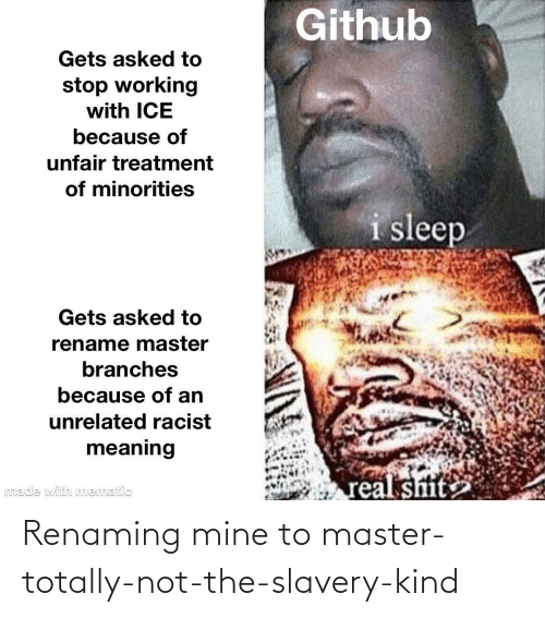 Not The: Renaming mine to master-totally-not-the-slavery-kind