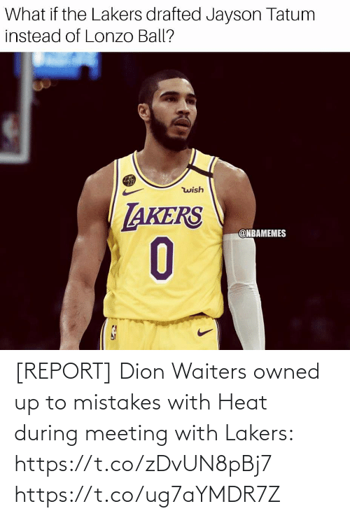 Waiters: [REPORT] Dion Waiters owned up to mistakes with Heat during meeting with Lakers: https://t.co/zDvUN8pBj7 https://t.co/ug7aYMDR7Z