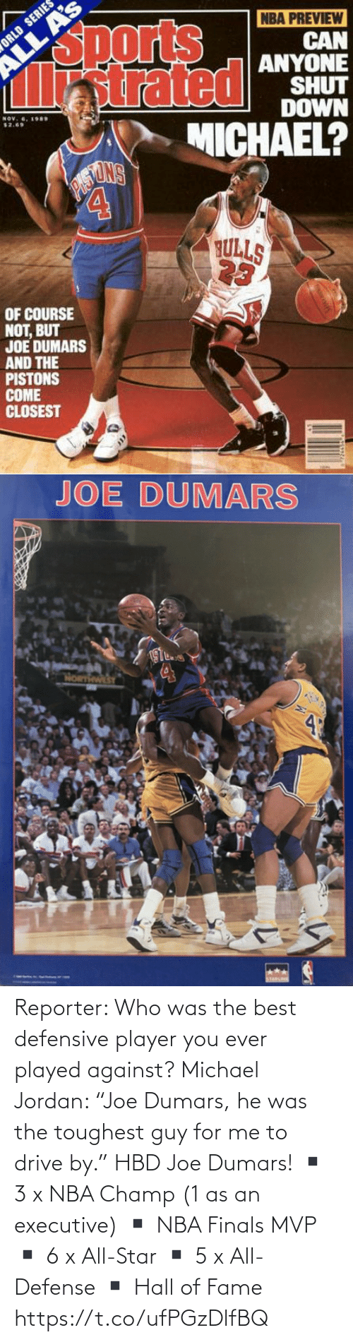 """fame: Reporter: Who was the best defensive player you ever played against?  Michael Jordan: """"Joe Dumars, he was the toughest guy for me to drive by.""""  HBD Joe Dumars!  ▪️ 3 x NBA Champ (1 as an executive) ▪️ NBA Finals MVP ▪️ 6 x All-Star ▪️ 5 x All-Defense ▪️ Hall of Fame https://t.co/ufPGzDlfBQ"""