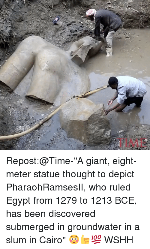 "depict: Repost:@Time-""A giant, eight-meter statue thought to depict PharaohRamsesII, who ruled Egypt from 1279 to 1213 BCE, has been discovered submerged in groundwater in a slum in Cairo"" 😳👍💯 WSHH"