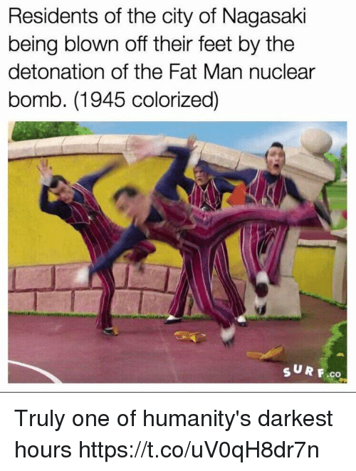 detonation: Residents of the city of Nagasaki  being blown off their feet by the  detonation of the Fat Man nuclear  bomb. (1945 colorized)  SU R F.co Truly one of humanity's darkest hours https://t.co/uV0qH8dr7n