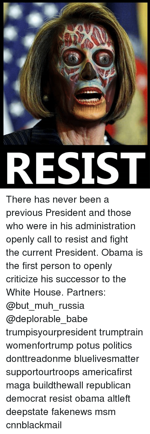 Cnnblackmail: RESIST There has never been a previous President and those who were in his administration openly call to resist and fight the current President. Obama is the first person to openly criticize his successor to the White House. Partners: @but_muh_russia @deplorable_babe trumpisyourpresident trumptrain womenfortrump potus politics donttreadonme bluelivesmatter supportourtroops americafirst maga buildthewall republican democrat resist obama altleft deepstate fakenews msm cnnblackmail