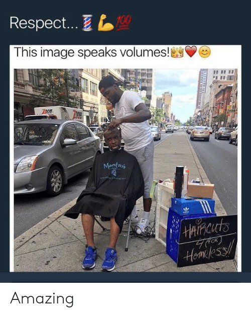 volumes: Respect...  100  This image speaks volumes!  nu  ros  FOR Amazing