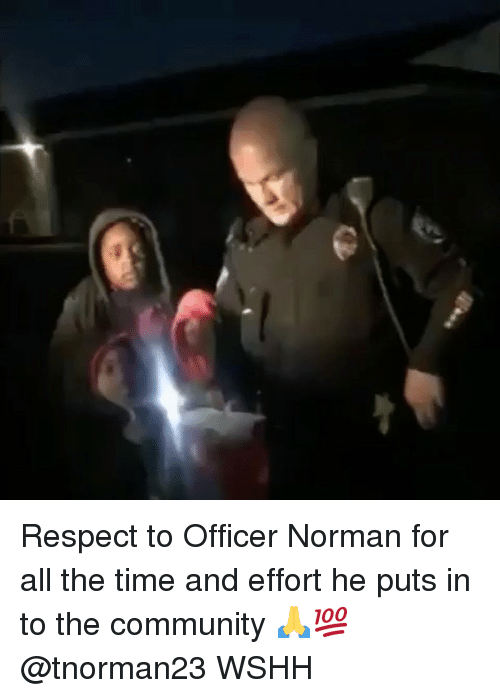 Norman: Respect to Officer Norman for all the time and effort he puts in to the community 🙏💯 @tnorman23 WSHH