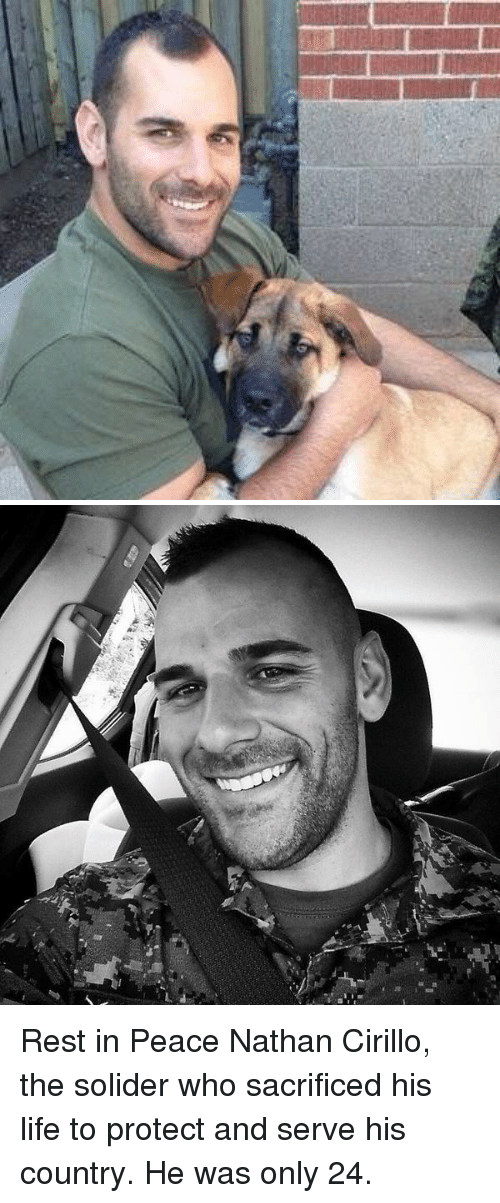 Protect And Serve: Rest in Peace Nathan Cirillo, the solider who sacrificed his life to protect and serve his country. He was only 24.