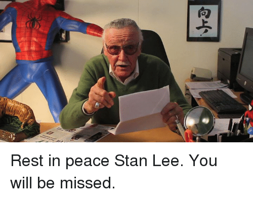 Dank, Stan, and Stan Lee: Rest in peace Stan Lee. You will be missed.