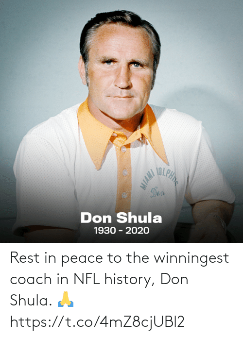 coach: Rest in peace to the winningest coach in NFL history, Don Shula. 🙏 https://t.co/4mZ8cjUBl2