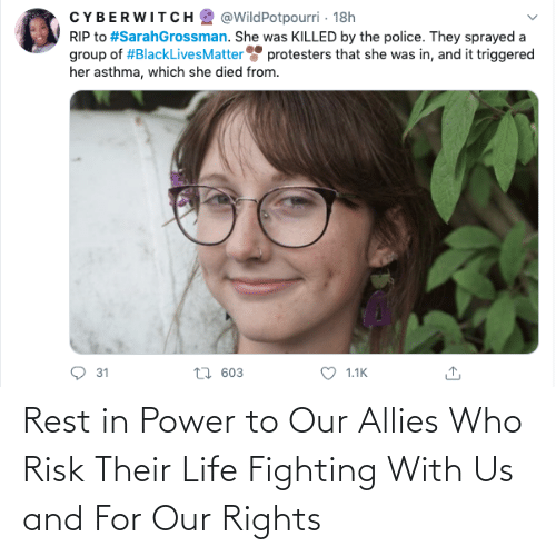 Rights: Rest in Power to Our Allies Who Risk Their Life Fighting With Us and For Our Rights