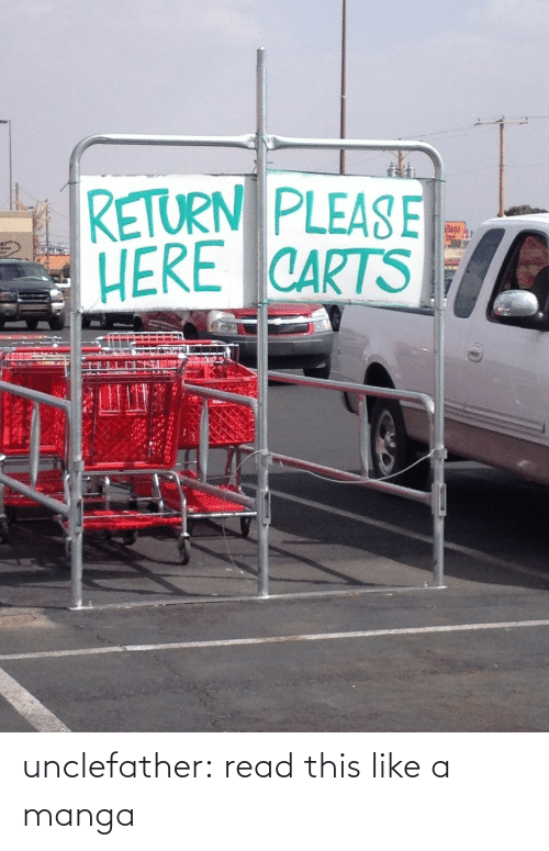 read: RETURN PLEASE  HERE CARTS  lage  In unclefather:  read this like a manga