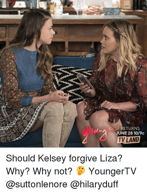 tv land: RETURNS  JUNE 28 10/9c  TV LAND Should Kelsey forgive Liza? Why? Why not? 🤔 YoungerTV @suttonlenore @hilaryduff