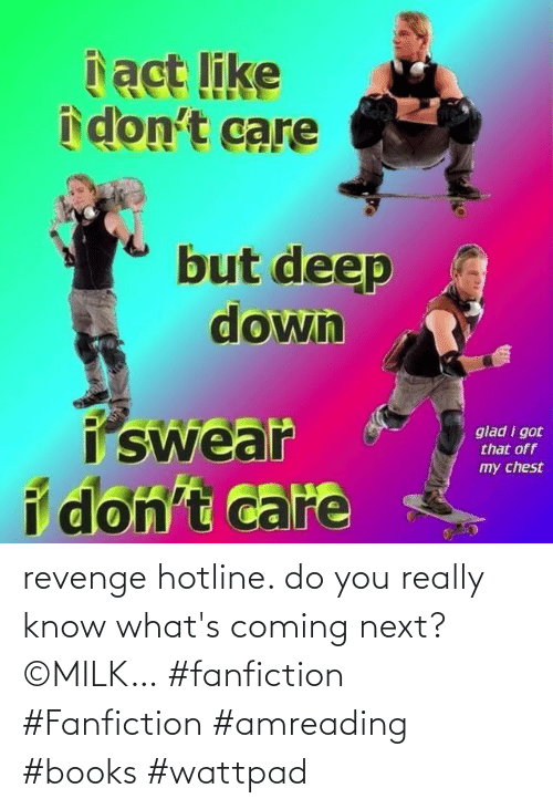 whats: revenge hotline. do you really know what's coming next?         ©MILK… #fanfiction #Fanfiction #amreading #books #wattpad