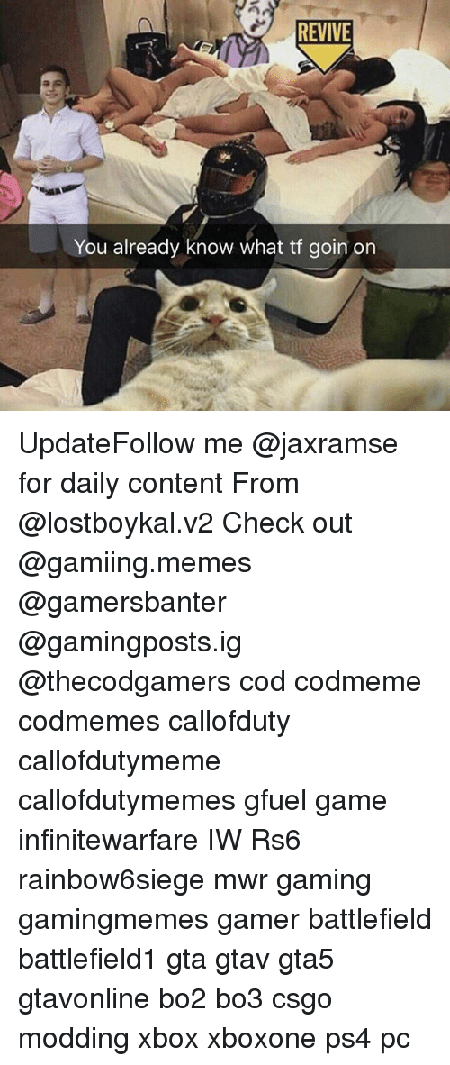 modding: REVIVE  You already know what tf goin on UpdateFollow me @jaxramse for daily content From @lostboykal.v2 Check out @gamiing.memes @gamersbanter @gamingposts.ig @thecodgamers cod codmeme codmemes callofduty callofdutymeme callofdutymemes gfuel game infinitewarfare IW Rs6 rainbow6siege mwr gaming gamingmemes gamer battlefield battlefield1 gta gtav gta5 gtavonline bo2 bo3 csgo modding xbox xboxone ps4 pc