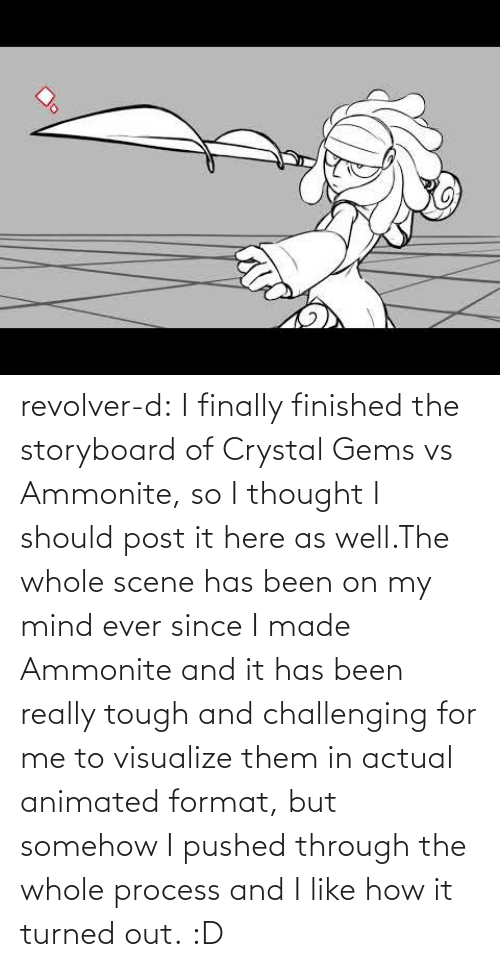Process: revolver-d:    I finally finished the storyboard of Crystal Gems vs Ammonite, so I thought I should post it here as well.The whole scene has been on my mind ever since I made Ammonite and it has been really tough and challenging for me to visualize them in actual animated format, but somehow I pushed through the whole process and I like how it turned out. :D