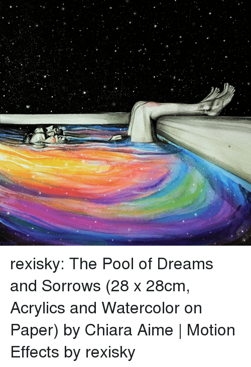 Morphing: rexisky rexisky:    The Pool of Dreams and Sorrows(28 x 28cm, Acrylics and Watercolor on Paper) by Chiara Aime | Motion Effects by rexisky