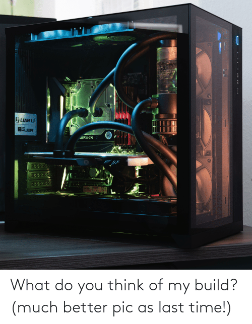 g.skill: .... RIBANES  HOR7  LIAN LI  DER  BAUER  SRock  RADEON  8888RE  KO  AECE  6.SKILL  G.SKILL What do you think of my build? (much better pic as last time!)