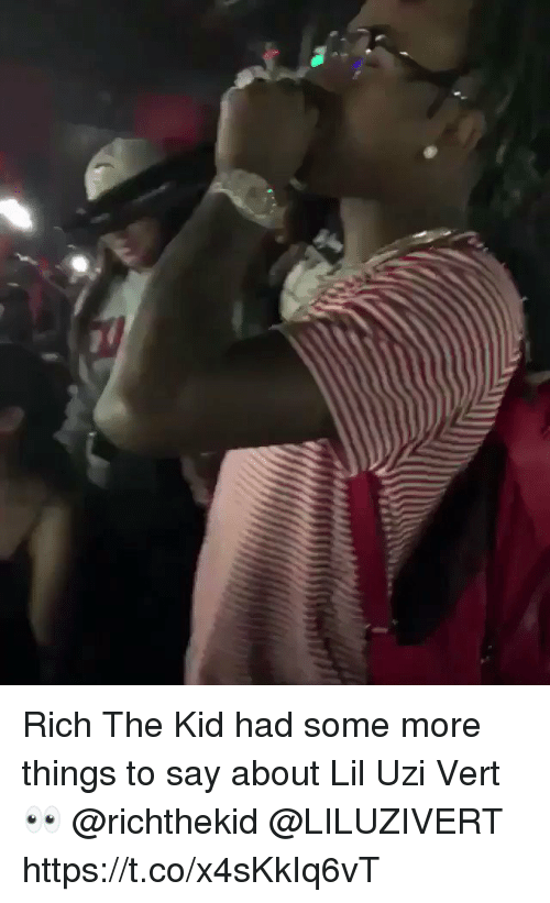 Some More, Uzi, and Kid: Rich The Kid had some more things to say about Lil Uzi Vert 👀 @richthekid @LILUZIVERT https://t.co/x4sKkIq6vT
