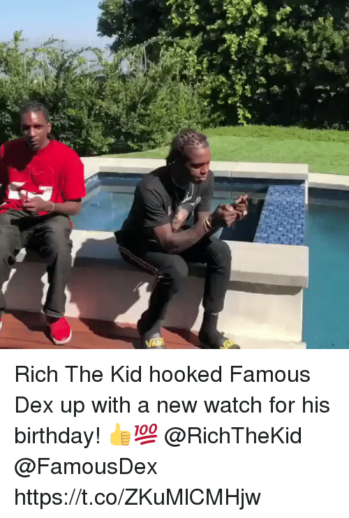 Rich The Kid: Rich The Kid hooked Famous Dex up with a new watch for his birthday! 👍💯 @RichTheKid @FamousDex https://t.co/ZKuMlCMHjw