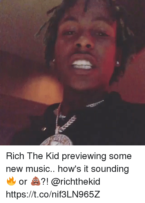 Rich The Kid: Rich The Kid previewing some new music.. how's it sounding 🔥 or 💩?! @richthekid https://t.co/nif3LN965Z