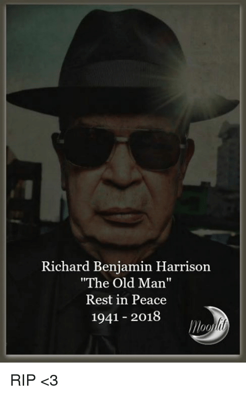 "richard benjamin: Richard Benjamin Harrison  The Old Man""  Rest in Peace  1941 - 2018 RIP <3"