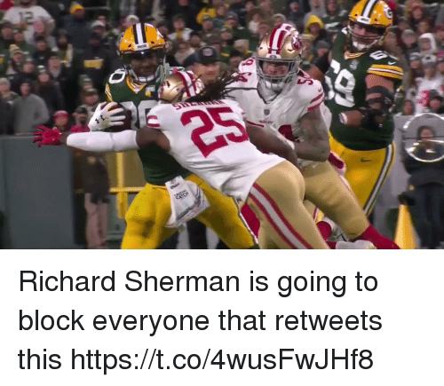 Nfl, Richard Sherman, and Sherman: Richard Sherman is going to block everyone that retweets this  https://t.co/4wusFwJHf8