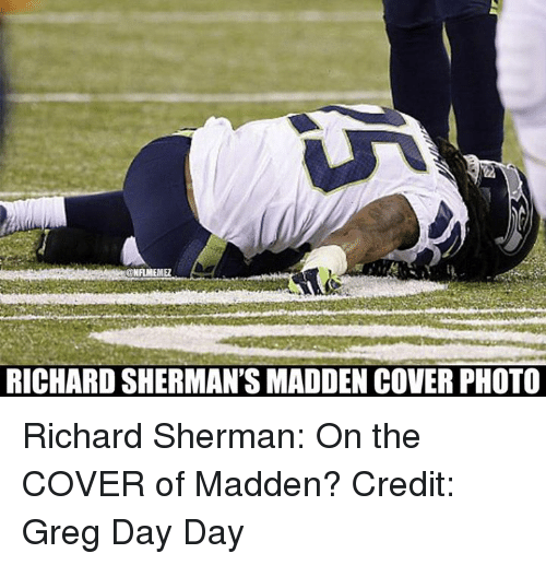 cover photo: RICHARDSHERMAN'S MADDEN COVER PHOTO Richard Sherman: On the COVER of Madden? Credit: Greg Day Day