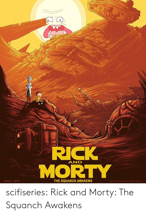 ltd: RICK  MORTY  AND  MAXat amo  THE SQUANCH AWAKENS  2015 & TM Lucasfilm Ltd. All Rights Reserved scifiseries:  Rick and Morty: The Squanch Awakens