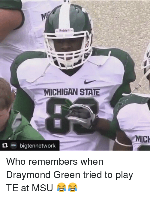 michigan state: Riddell  MICHIGAN STATE  bigtennetwork  MICH Who remembers when Draymond Green tried to play TE at MSU 😂😂