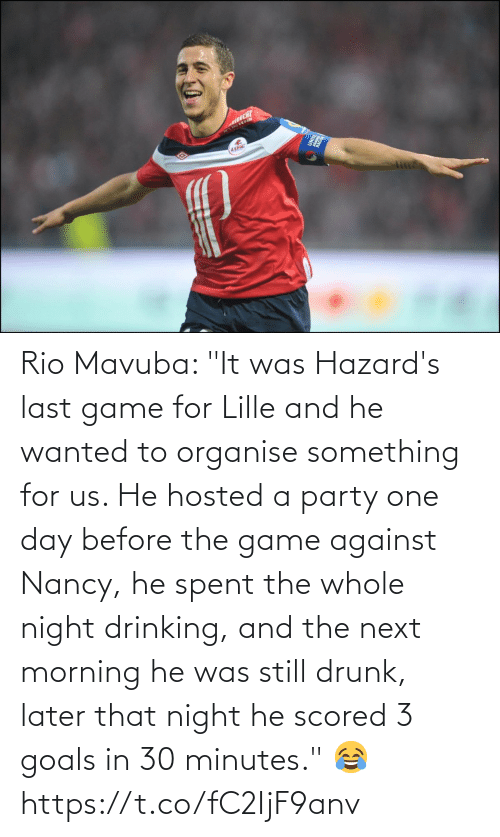 "Party: Rio Mavuba: ""It was Hazard's last game for Lille and he wanted to organise something for us. He hosted a party one day before the game against Nancy, he spent the whole night drinking, and the next morning he was still drunk, later that night he scored 3 goals in 30 minutes."" 😂 https://t.co/fC2IjF9anv"