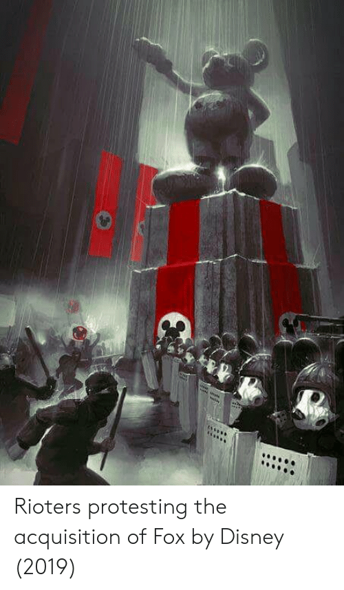 Protesting: Rioters protesting the acquisition of Fox by Disney (2019)