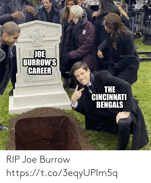 rip: RIP Joe Burrow https://t.co/3eqyUPIm5q