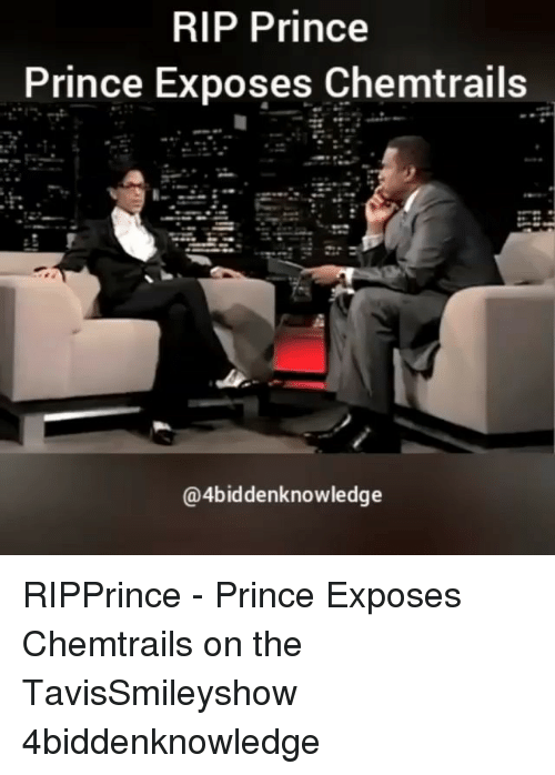 chemtrails: RIP Prince  Prince Exposes Chemtrails  @4biddenknowledge RIPPrince - Prince Exposes Chemtrails on the TavisSmileyshow 4biddenknowledge