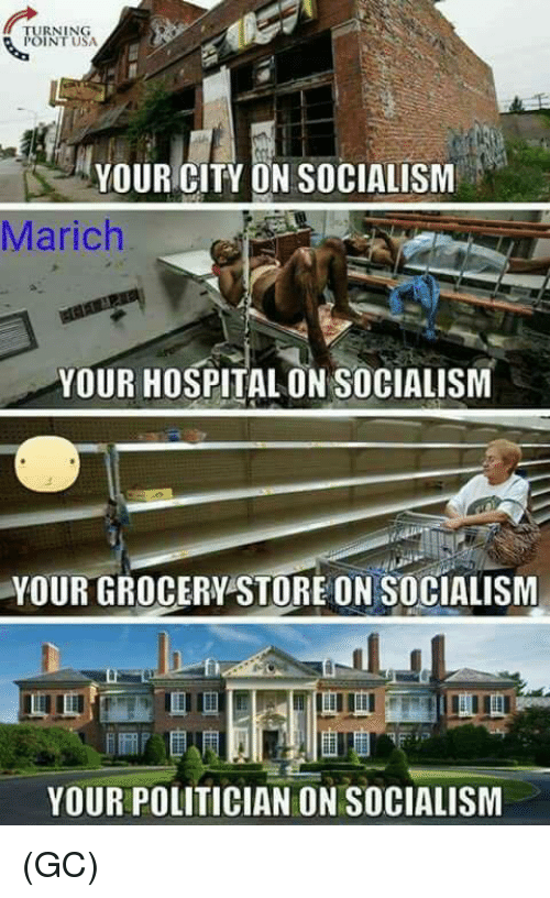 Memes, Hospital, and Socialism: RNING  INT USA  YOUR CITY ON SOCIALISM  Marich  YOUR HOSPITAL ON SOCIALISM  YOUR GROCERY STORE ON SOCIALISM  fi  YOUR POLITICIAN ON SOCIALISM (GC)