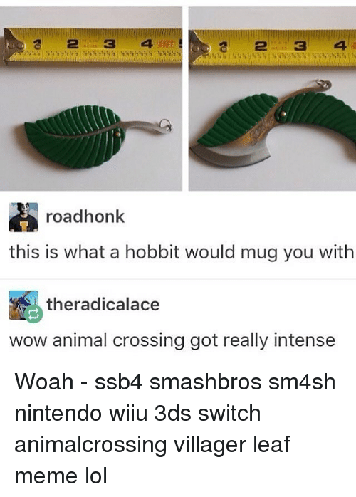 Sm4Sh: roadhonk  this is what a hobbit would mug you with  theradicalace  wow animal crossing got really intense Woah - ssb4 smashbros sm4sh nintendo wiiu 3ds switch animalcrossing villager leaf meme lol