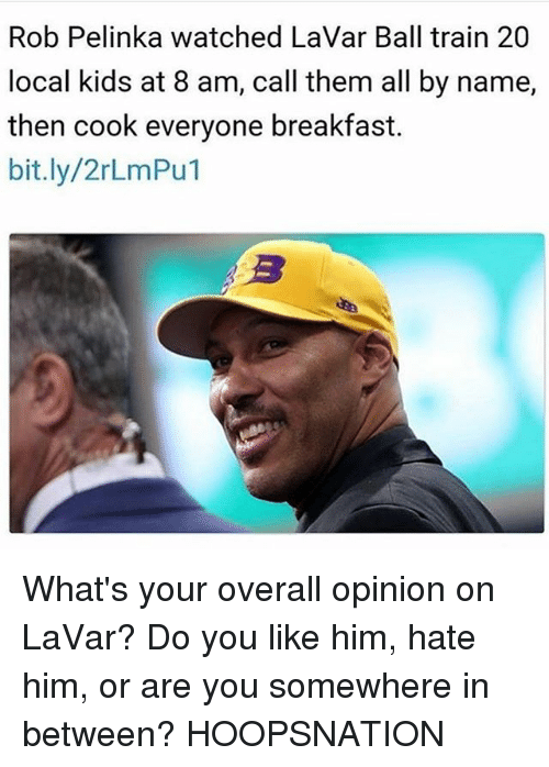Opinionated: Rob Pelinka watched LaVar Ball train 20  local kids at 8 am, call them all by name,  then cook everyone breakfast.  bit.ly/2rLmPu1 What's your overall opinion on LaVar? Do you like him, hate him, or are you somewhere in between? HOOPSNATION