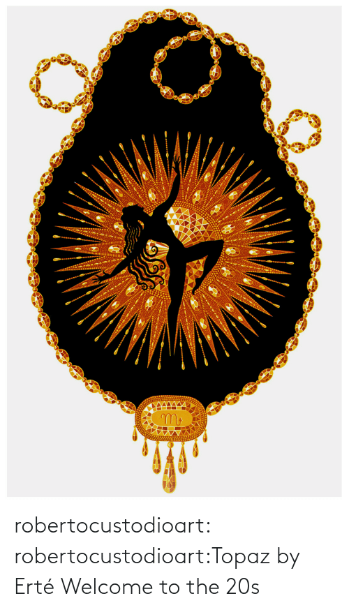 Welcome To: robertocustodioart:  robertocustodioart:Topaz by Erté Welcome to the 20s