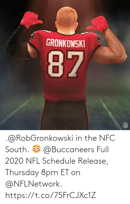 8Pm: .@RobGronkowski in the NFC South. 😳 @Buccaneers  Full 2020 NFL Schedule Release, Thursday 8pm ET on @NFLNetwork. https://t.co/75FrCJXc1Z