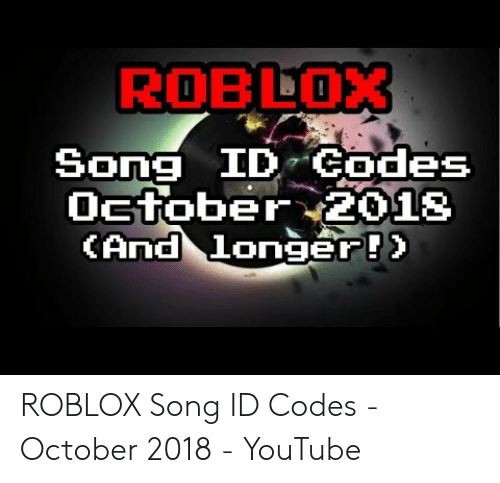 25 Best Memes About Roblox Song Ids Roblox Song Ids Memes