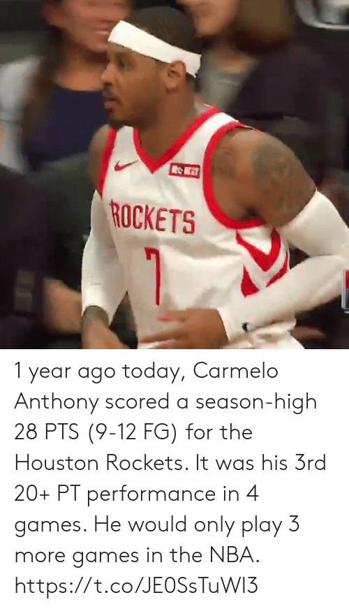 Was His: ROCKETS 1 year ago today, Carmelo Anthony scored a season-high 28 PTS (9-12 FG) for the Houston Rockets. It was his 3rd 20+ PT performance in 4 games.   He would only play 3 more games in the NBA.    https://t.co/JE0SsTuWI3