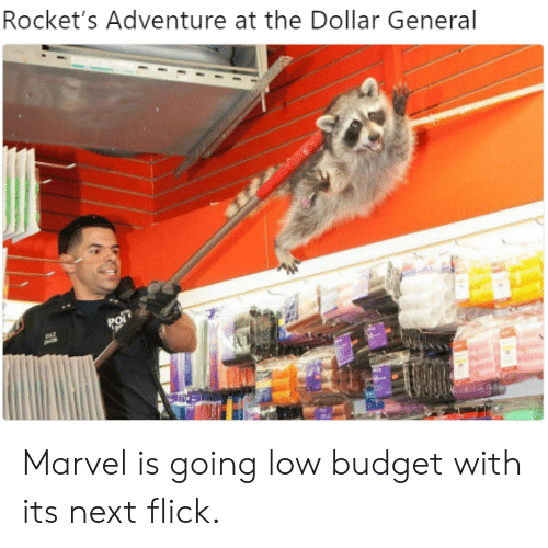dollar general: Rocket's Adventure at the Dollar General Marvel is going low budget with its next flick.
