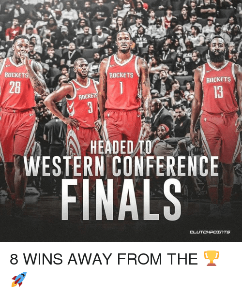 Western Conference Finals: ROCKETS  ROCKETS  ROCKETS  28  ROCKETS  HEADEDU  WESTERN CONFERENCE  ,FINALS 8 WINS AWAY FROM THE 🏆🚀