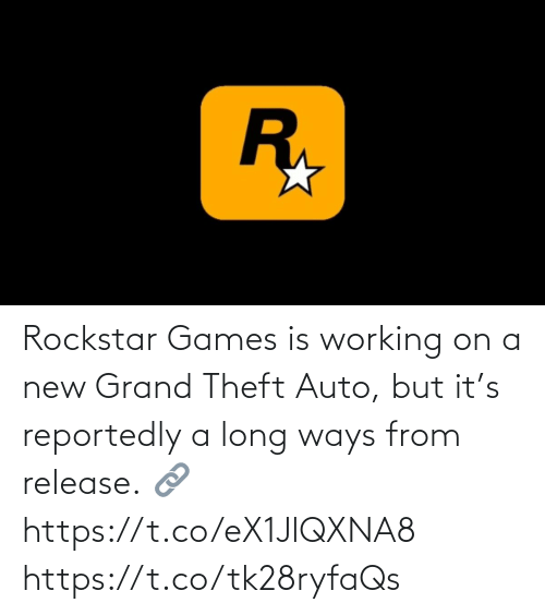 Theft: Rockstar Games is working on a new Grand Theft Auto, but it's reportedly a long ways from release.  🔗 https://t.co/eX1JlQXNA8 https://t.co/tk28ryfaQs