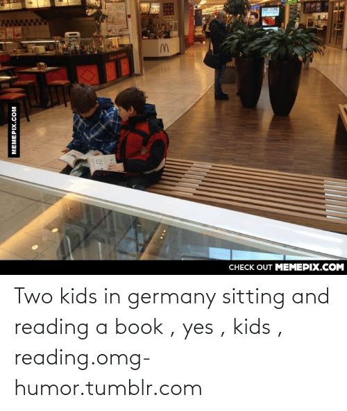 Two Kids: RODOS  CHECK OUT MEMEPIX.COM  MEMEPIX.COM Two kids in germany sitting and reading a book , yes , kids , reading.omg-humor.tumblr.com
