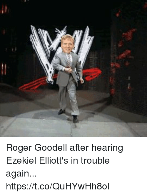 Rogered: Roger Goodell after hearing Ezekiel Elliott's in trouble again... https://t.co/QuHYwHh8oI