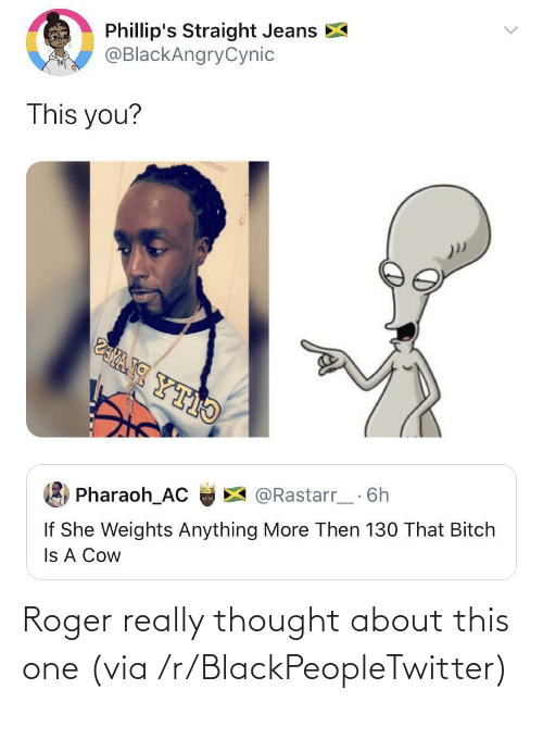 Roger: Roger really thought about this one (via /r/BlackPeopleTwitter)