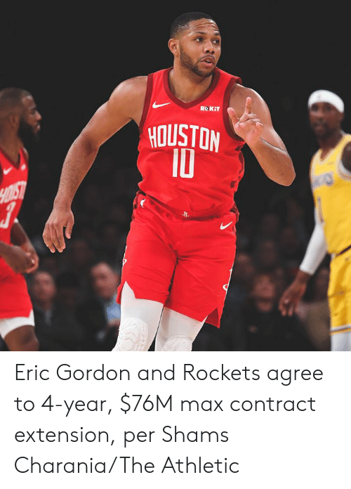 eric: ROKIT  HOUSTON  10  HOIST Eric Gordon and Rockets agree to 4-year, $76M max contract extension, per Shams Charania/The Athletic