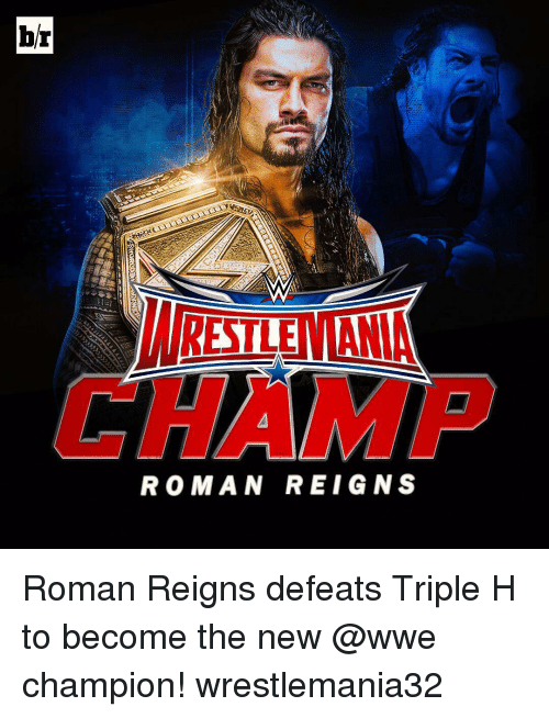Roman Reigns: ROMAN REIGNS Roman Reigns defeats Triple H to become the new @wwe champion! wrestlemania32