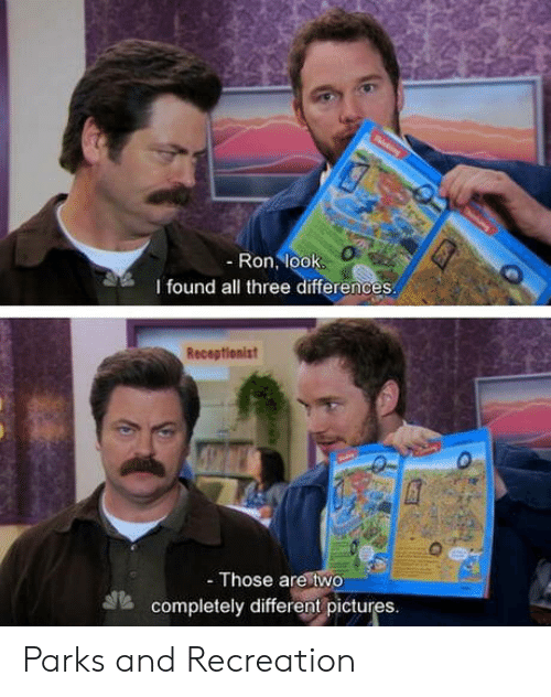 Parks and Recreation, Pictures, and Three: - Ron, look  I found all three differences  Receptionist  - Those are two  completely different pictures. Parks and Recreation