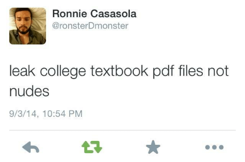 3.14: Ronnie Casasola  @ronsterDmonster  leak college textbook pdf files not  nudes  9/3/14, 10:54 PM